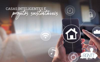 Casas inteligentes e projetos sustentáveis andam juntos